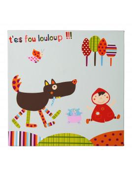 Tableau T'es Fou Louloup